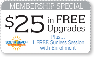 Membership special $25 in Free Upgrades Plus... 1 Free Sunless Session with Enrollment